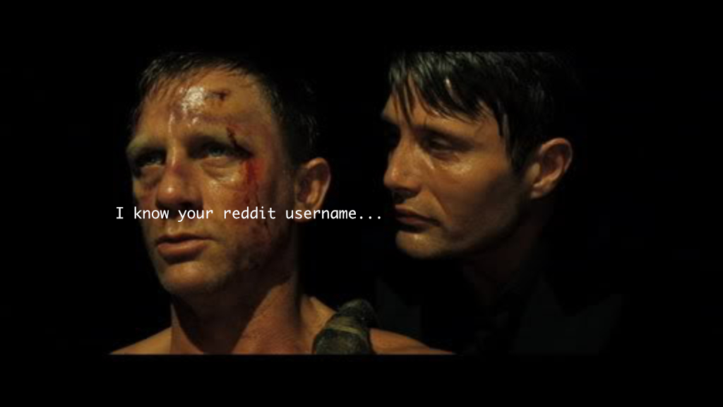Le Chief whispers into James Bond's ear... I know your reddit username