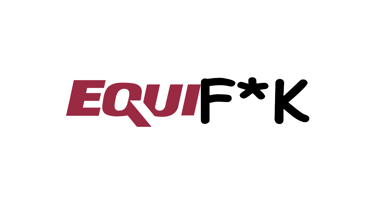 A naughty pun using the Equifax's name